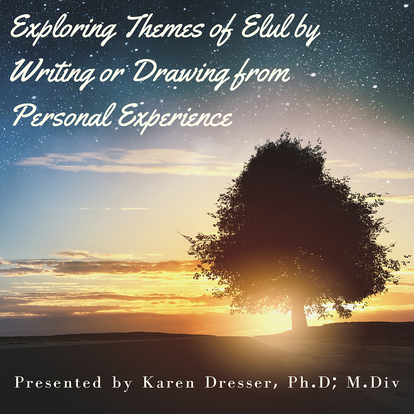 Exploring Themes of Elul by Writing or Drawing from Personal Experience