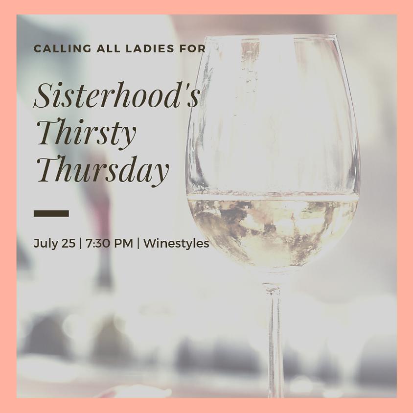 Sisterhood Thirsty Thursday