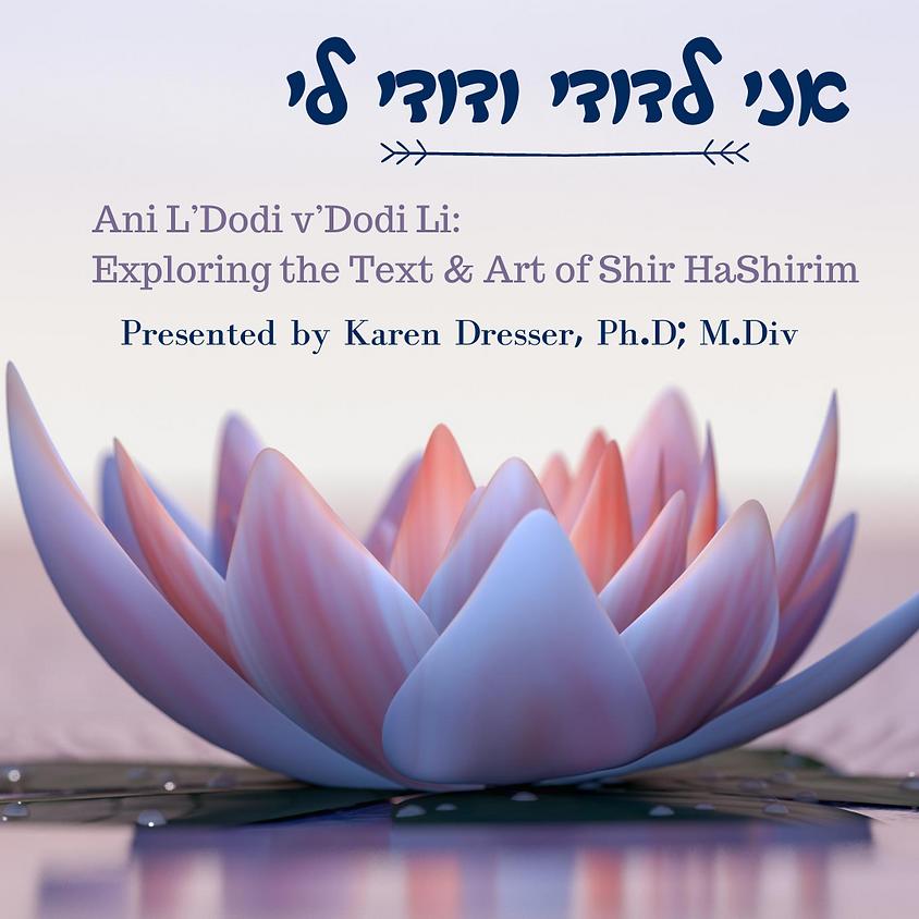 Ani L'Dodi v'Dodi Li: Exploring the Text & Art of Shir HaShirim