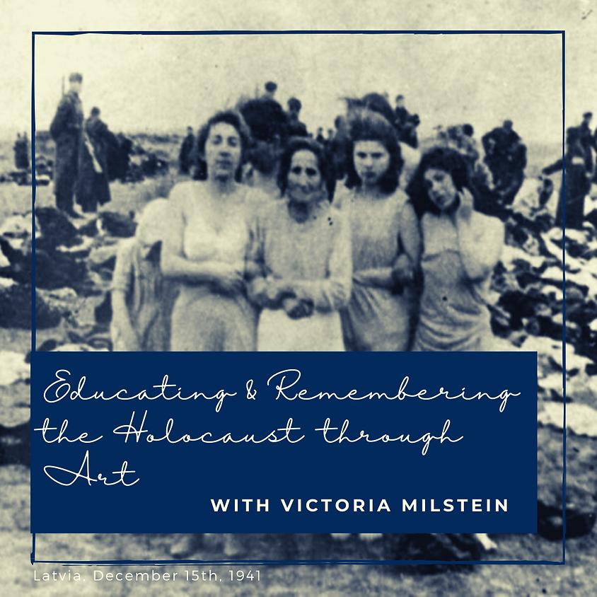 Educating & Remembering the Holocaust Through Art