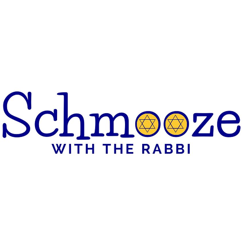 Schmooze with the Rabbi