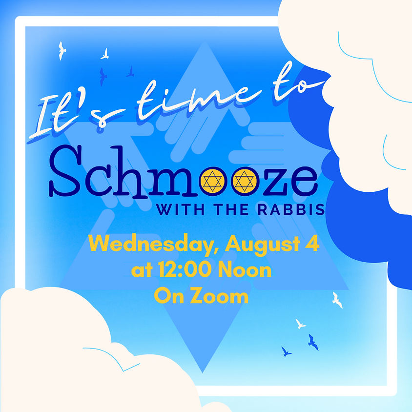 Schmooze with the Rabbis