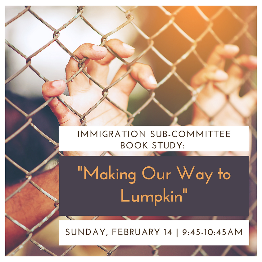 """Immigration Sub-Committee Book Study: """"Making Our Way to Lumpkin"""""""