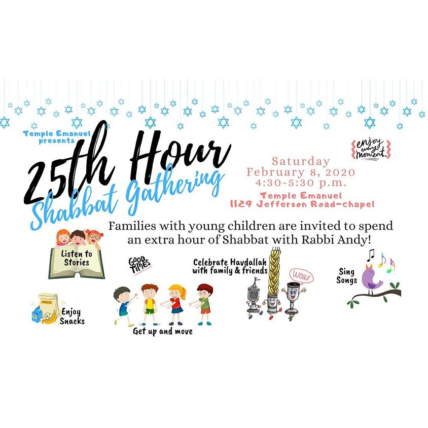 25th Hour Shabbat Gathering
