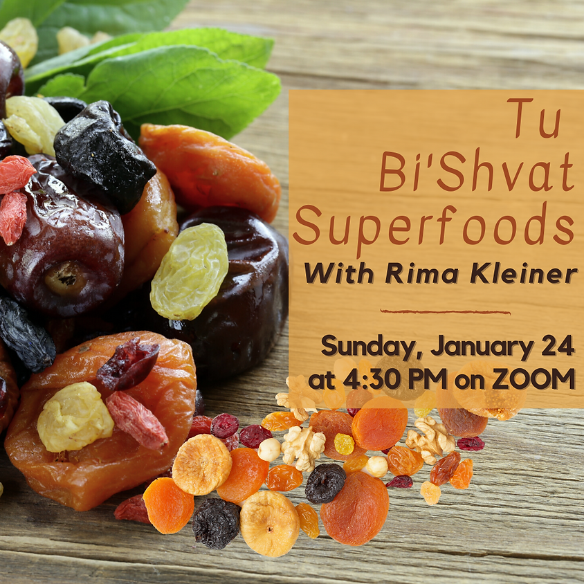 Tu Bi'Shvat Superfoods with Rima Kleiner