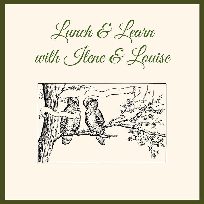 Lunch & Learn with Ilene & Louise