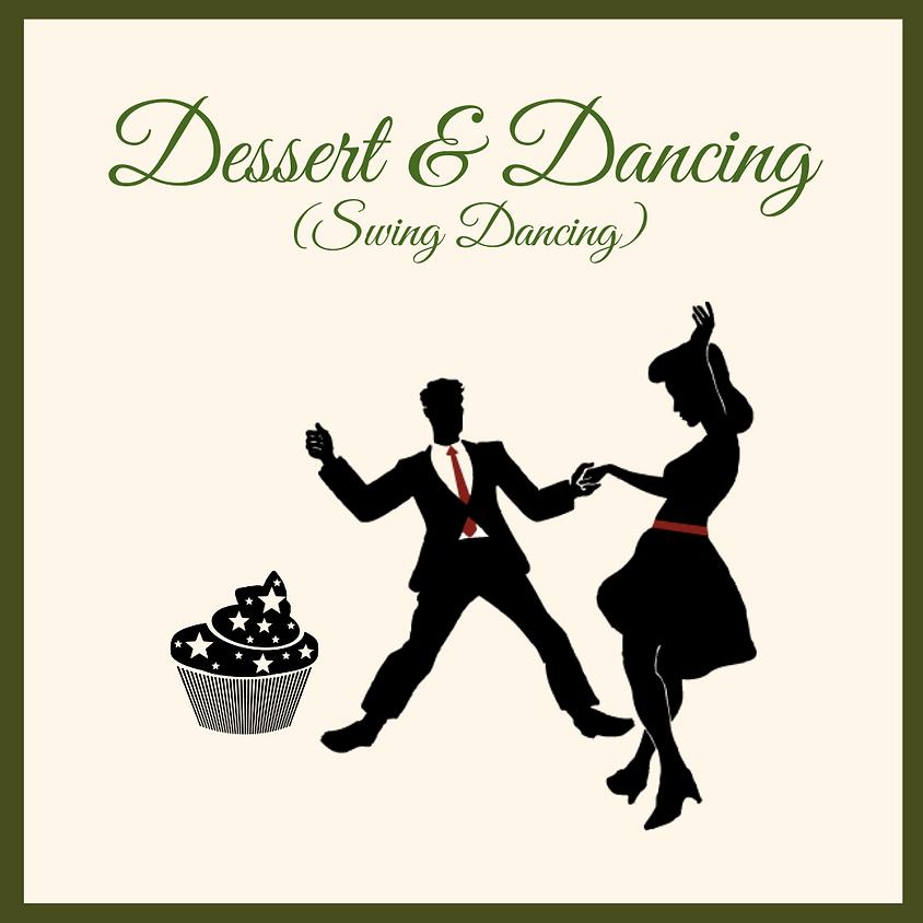 Desserts & Dancing  (Swing Dancing)