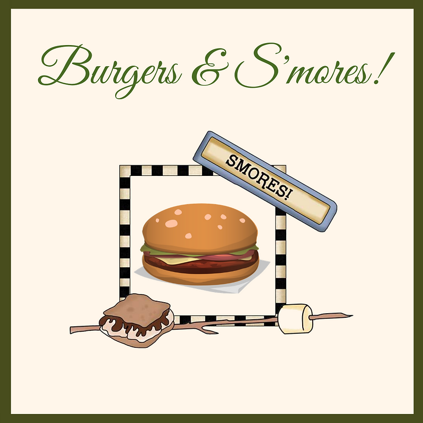 Burgers & S'mores!
