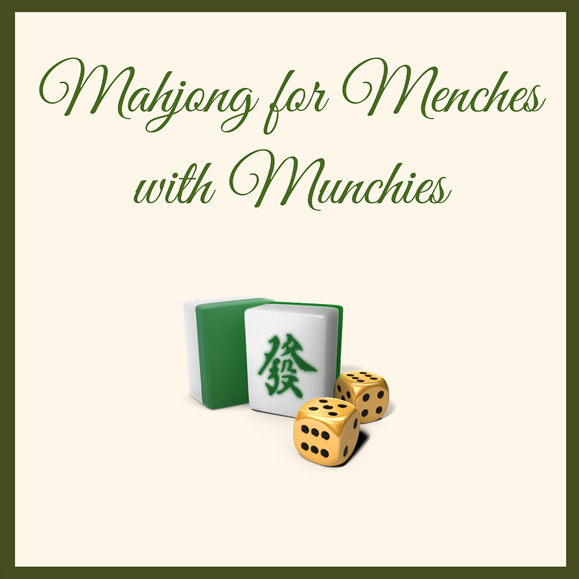 Mahjong for Menches with Munchies