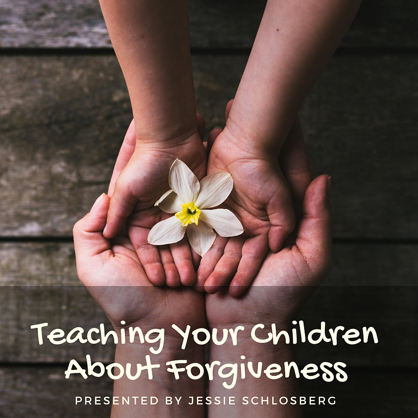 Teaching Your Children About Forgiveness