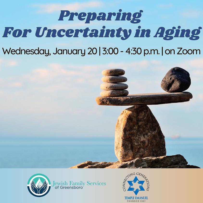 Preparing For Uncertainty in Aging