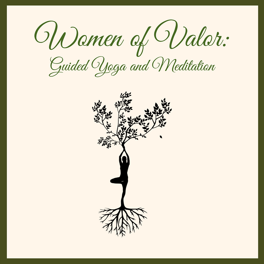 Women of Valor:  Guided Yoga and Meditation