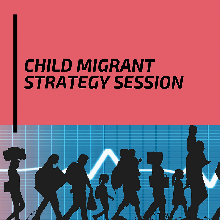 Child Migrant Strategy Session