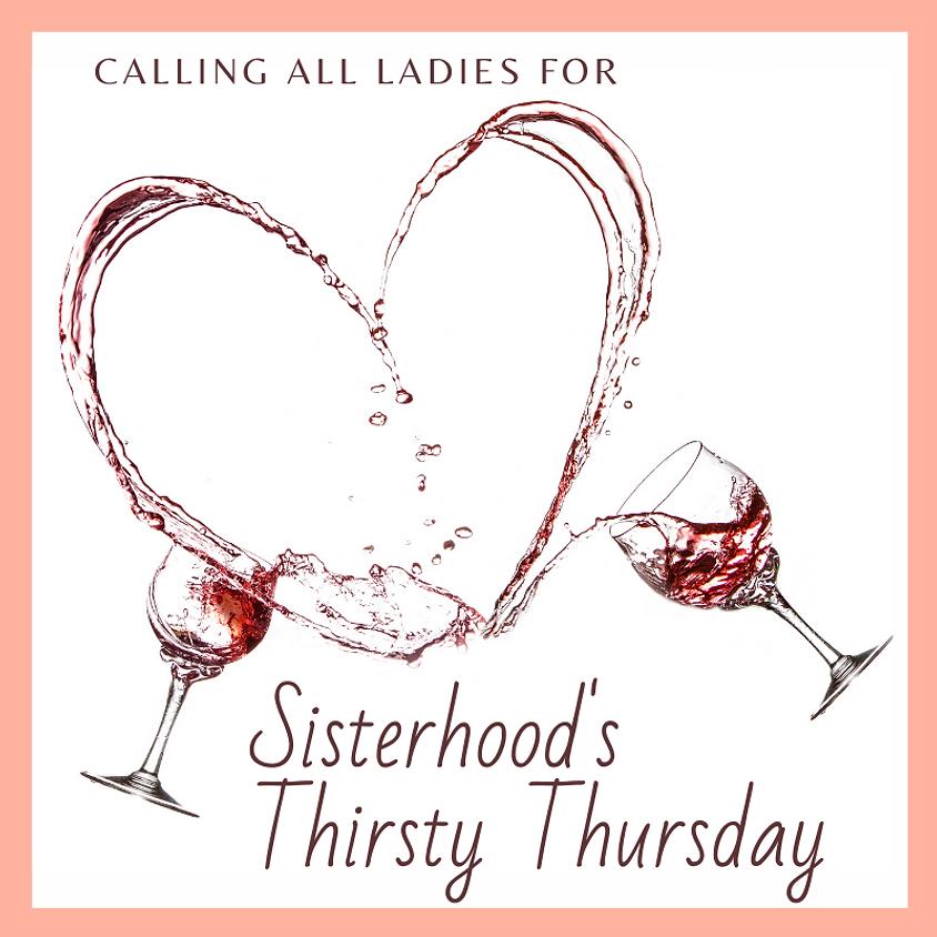 Sisterhood's Thirsty Thursday