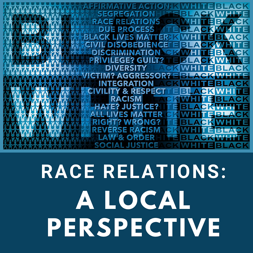 Race Relations:  A Local Perspective