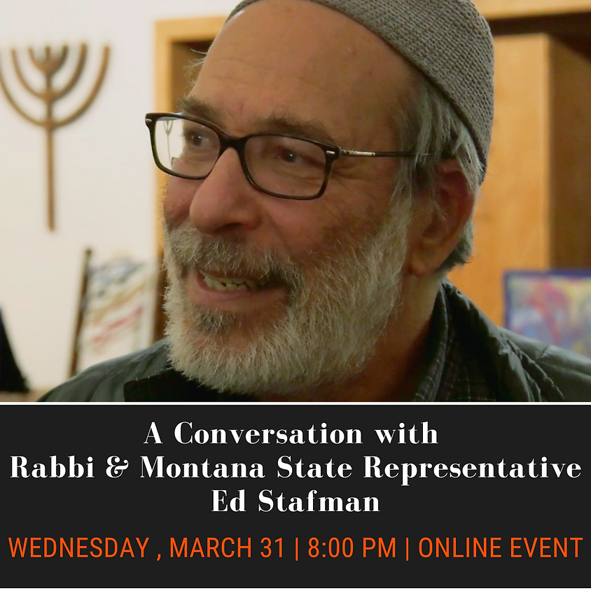 A Conversation with Rabbi & Montana State Representative Ed Stafman