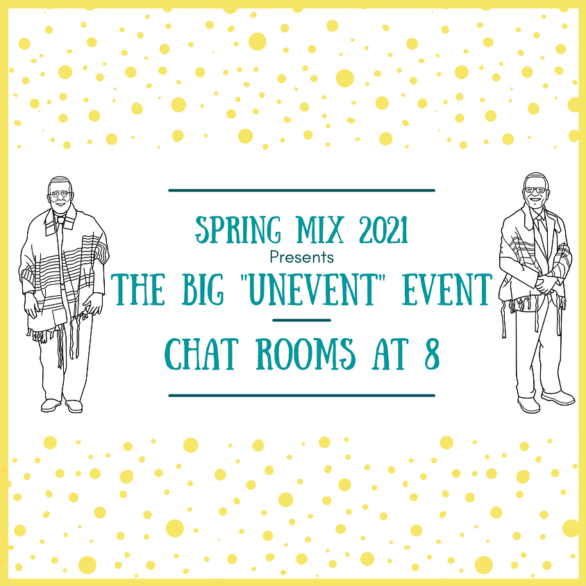 The BIG Unevent Event: Chat Rooms at 8