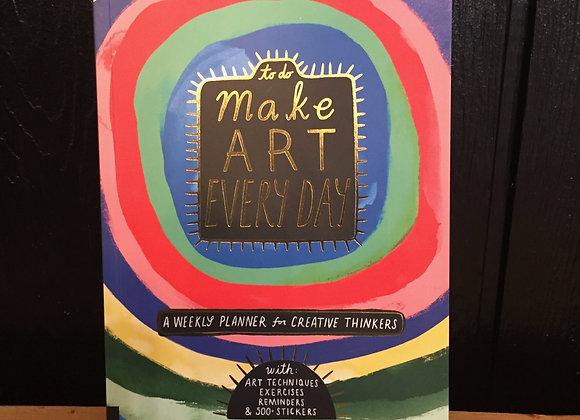 """Make Art Every Day"""