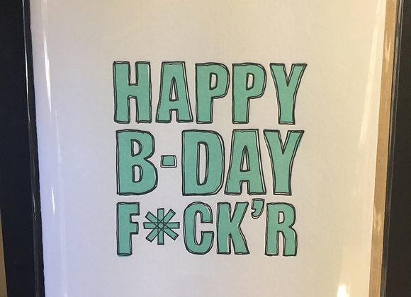 """Happy Birthday F*ck'r"" card"