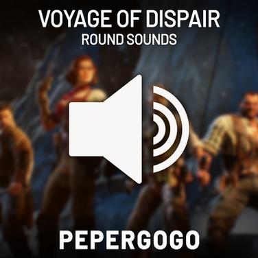 Voyage of Despair Round Sounds