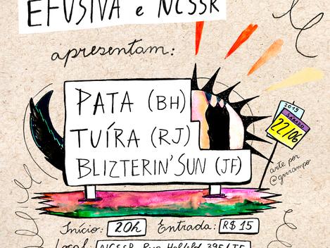Efusiva apresenta Pata, Tuíra e Blizterin'Sun na Necessaire - Juiz de Fora / MG