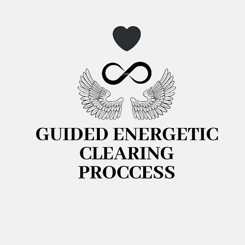 ENERGETIC CLEARING AND RE-WIRING GUIDED PROCCESS