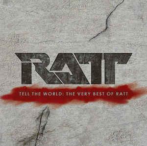 TELL THE WORLD - THE BEST OF RATT 2007