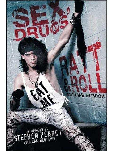 "SIGNED ""Sex, Drugs, RATT & Roll...My Life in Rock"" Stephen Pearcy Memoir"