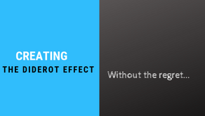 Creating The Diderot Effect – Without the regret
