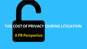 A PR Perspective: The Cost of Privacy During Litigation