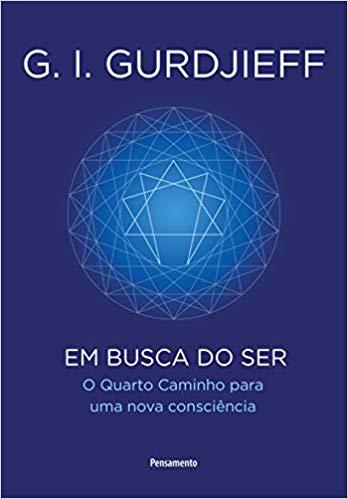 A Busca do Ser ( G.I.Gurdjieff)