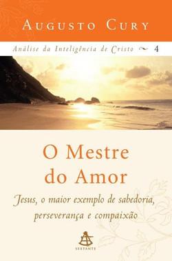 O Mestre do Amor ( Augusto Cury)