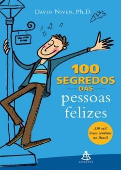 Os 100 segredos das pessoas felizes (Dav