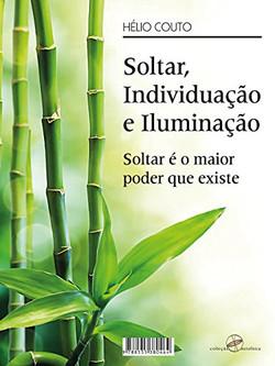 Soltar, individuação e Iluminação (Hélio