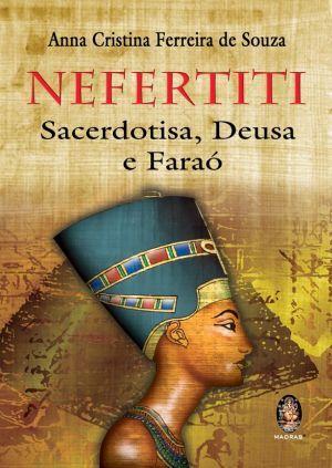 Nefertiti_-Sacerdotisa,_Deusa_e_Faraó_(A