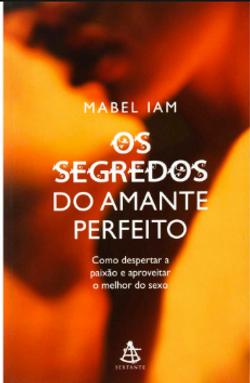 Os segredos do Amante Perfeito (Mabel Ia