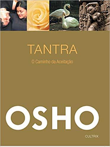 Tantra- O Caminho da Aceitação (Osho), .