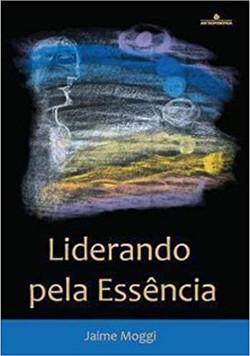 Liderando_pela_Essência_(Jaime_Moggi)