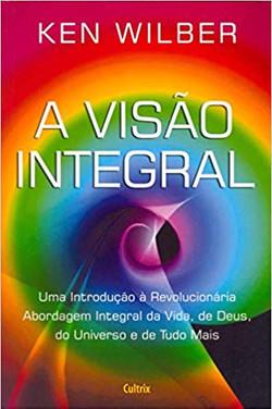 A_Visão_Integral_(Ken_Wilber)