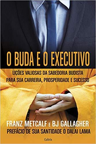 O Buda e o Executivo (Franz Metcalf e BJ
