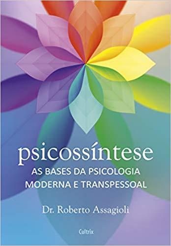 Psicossíntese-_As_Bases_Da_Psicologia_Mo