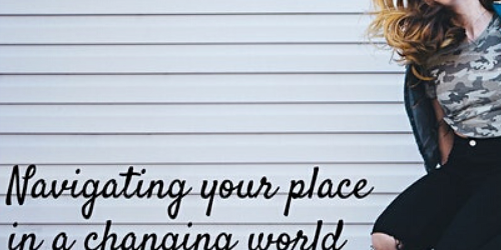 Webinar - Navigating your place in a Changing World