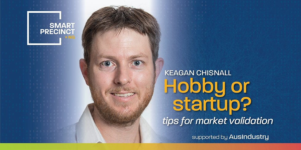 Hobby or Startup? - Tips for Market Validation with Keagan Chisnall
