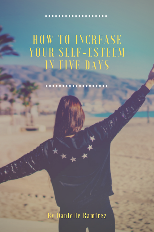 How To Increase Your Self-Esteem in Five Days
