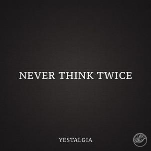 neverthinktwice(single).jpg