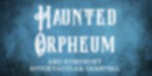 Haunted Orpheum.jpg
