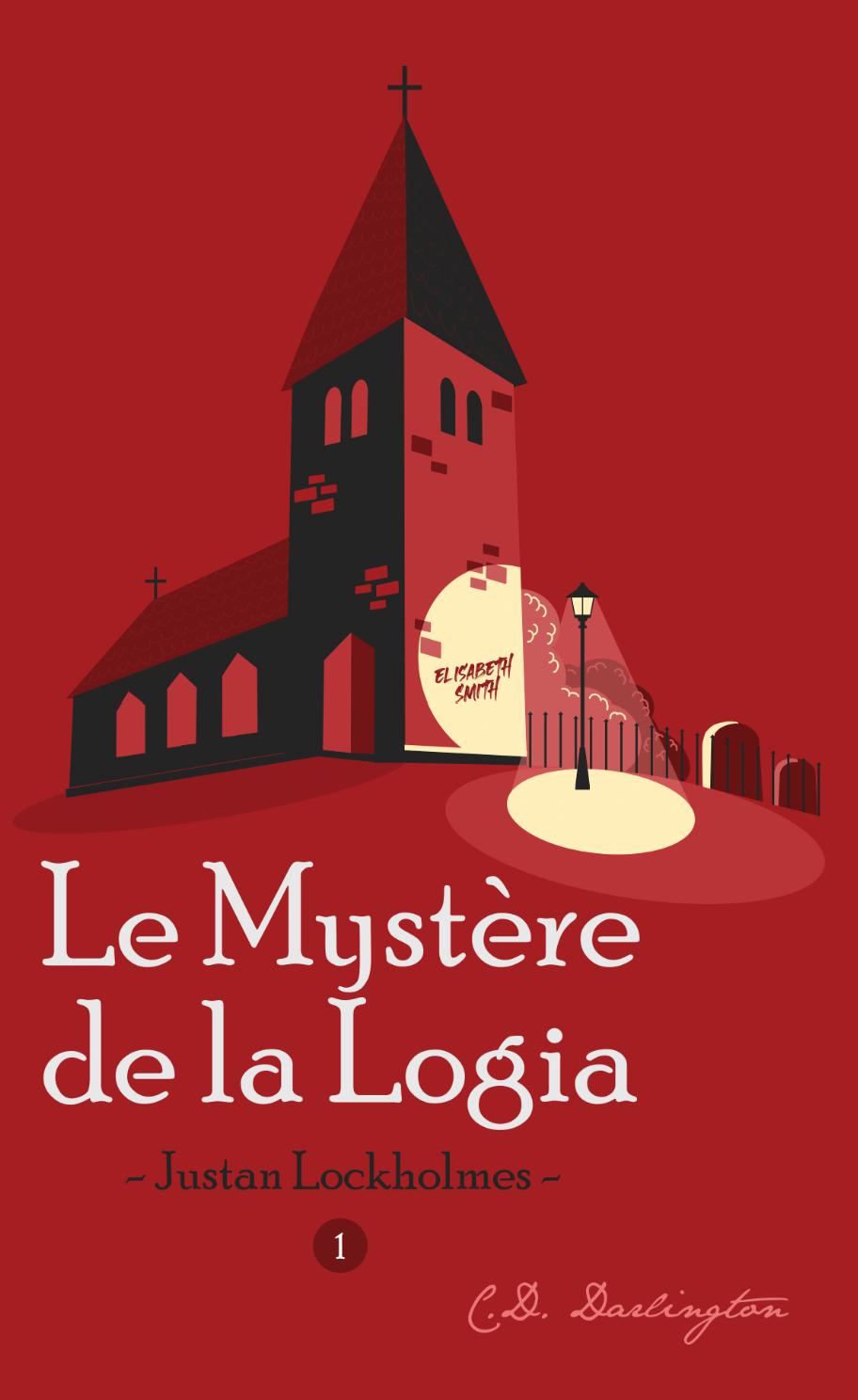 Justan Lockholmes T1 - Le Mystère de la Logia