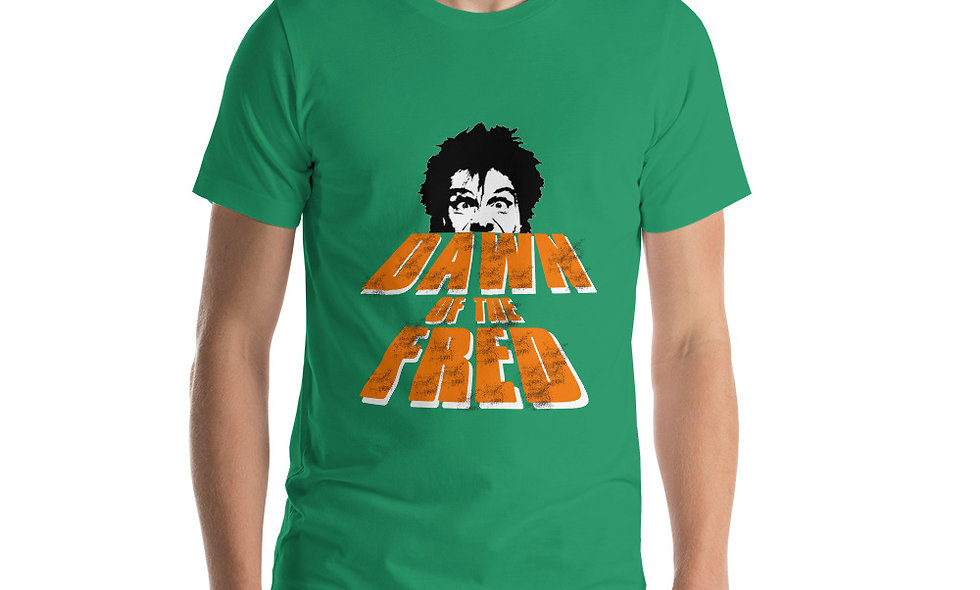 Dawn of the Fred (Dead) Short-Sleeve Unisex T-Shirt