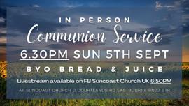 6:30pm SUN 05/09/21 Communion Service at Suncoast