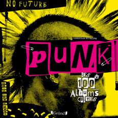 PUNK Les 100 albums cultes - Gründ